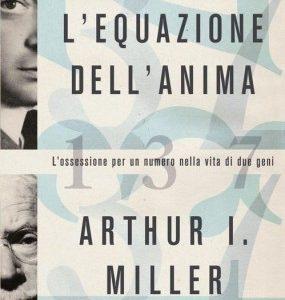 L'equazione dell'anima – Arthur I. Miller